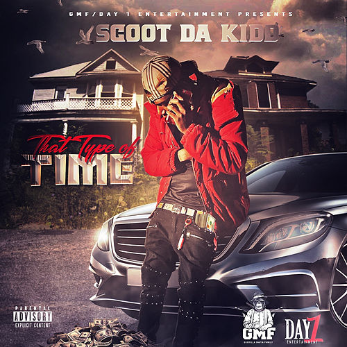 That Type of Time by Scoot Da Kidd