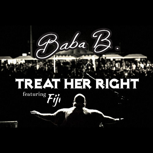 Treat Her Right by Baba B.