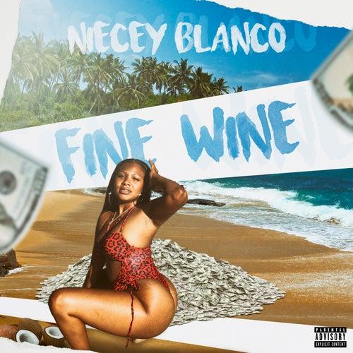 Fine Wine by Niecey Blanco