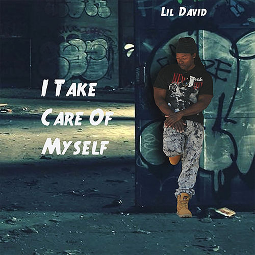 I Take Care of Myself by Lil David