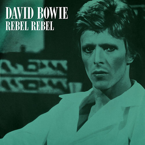 Rebel Rebel (Original Single Mix) (2019 Remaster) de David Bowie