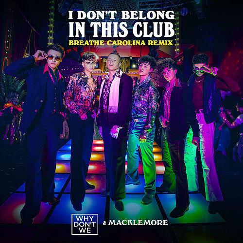 I Don't Belong In This Club (Breathe Carolina Remix) von Why Don't We