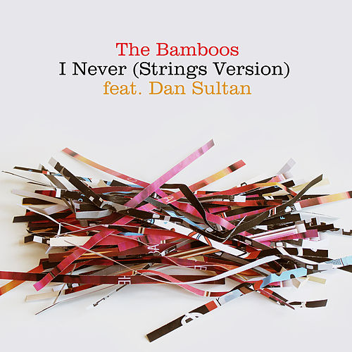 I Never (feat. Dan Sultan) (Strings Version) de Bamboos
