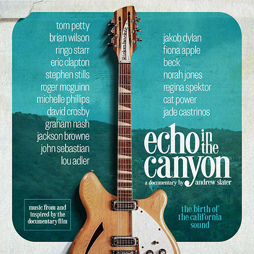 Echo in the Canyon (feat. Jakob Dylan) [Original Motion Picture Soundtrack] by Echo In The Canyon