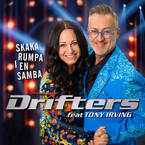 Skaka rumpa i en samba (feat. Tony Irving) by The Drifters