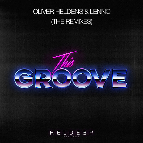 This Groove (The Remixes) von Oliver Heldens
