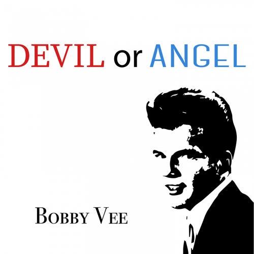 Devil or Angel by Bobby Vee