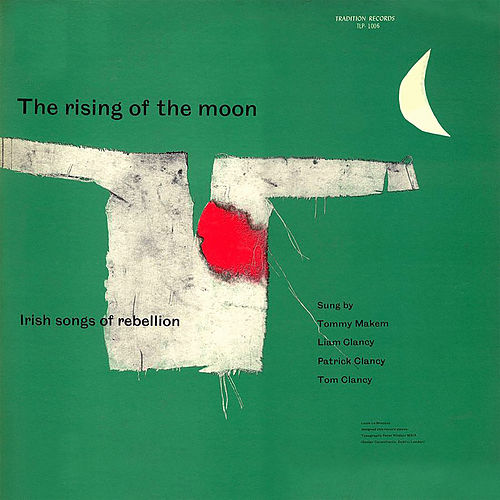 The Rising of the Moon: Irish Songs of Rebellion by The Clancy Brothers