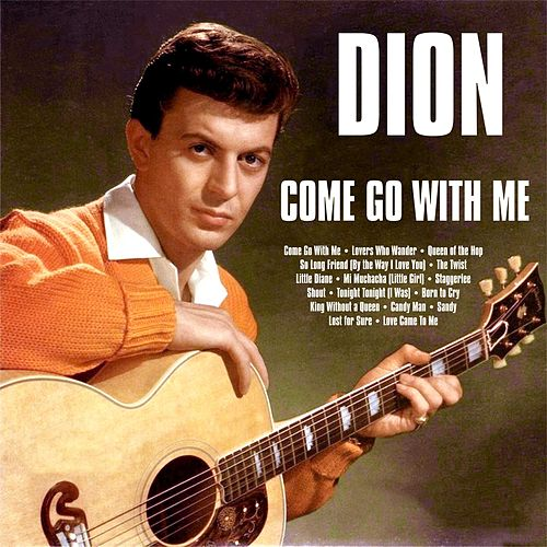 Come Go With Me:Dion by Dion