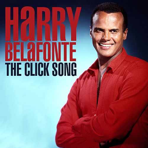 The Click Song by Harry Belafonte