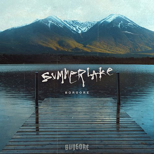 Summerlake by Borgore