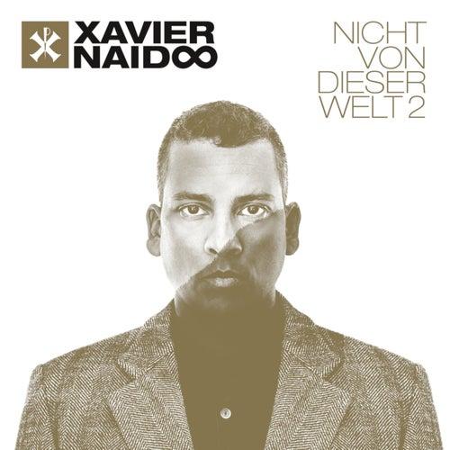 Nicht von dieser Welt 2 (Deluxe) by Xavier Naidoo