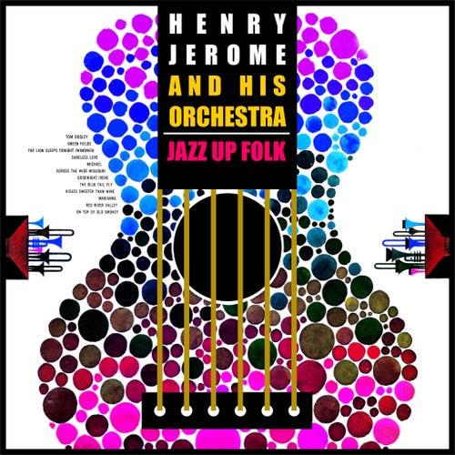 Henry Jerome and His Orchestra Jazz up Folk by Henry Jerome