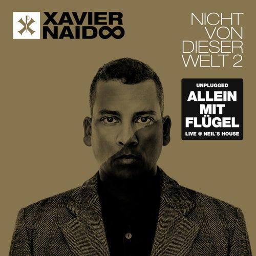 Nicht von dieser Welt 2 - Allein mit Flügel - Live @ Neil's House by Xavier Naidoo