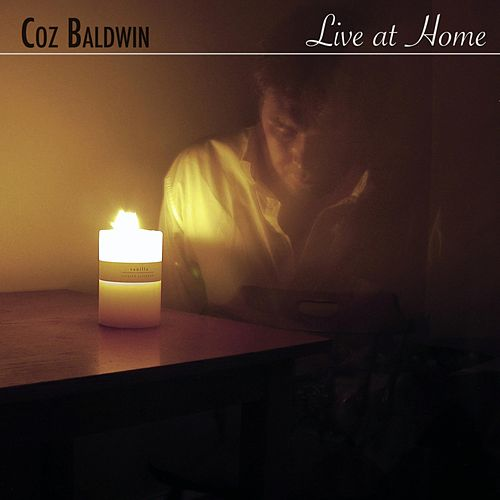 Live at Home by Coz Baldwin