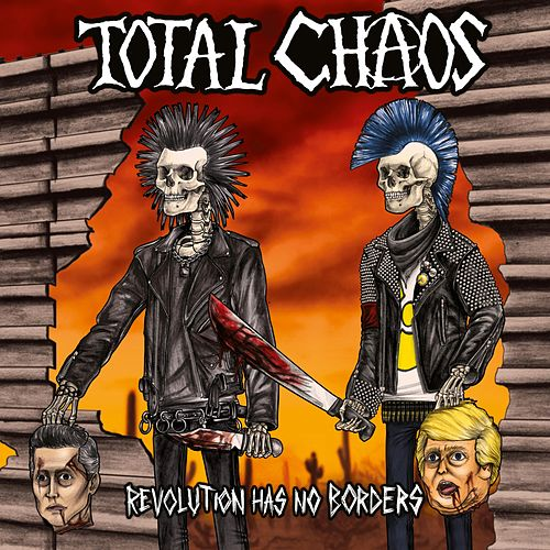Revolution Has No Borders de Total Chaos