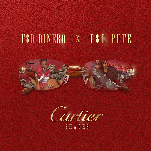 Cartier Shades by F$O Dinero
