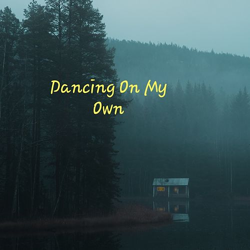 Dancing on my own de The Fifth Circle
