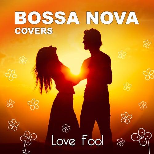 Lovefool de Bossa Nova Covers
