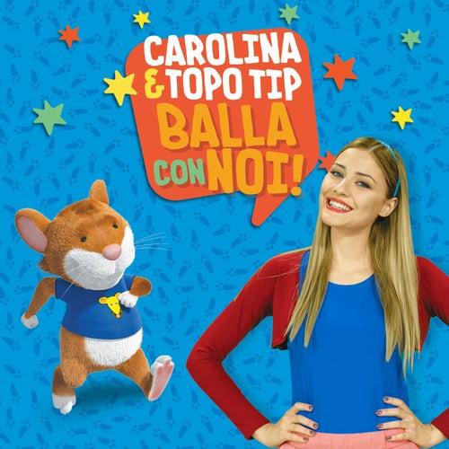 Carolina & Topo Tip: balla con noi! di Carolina Benvenga