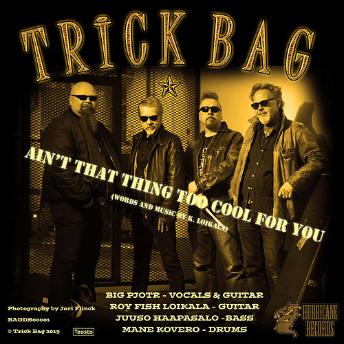 Ain't That Thing Too Cool for You by Trick Bag