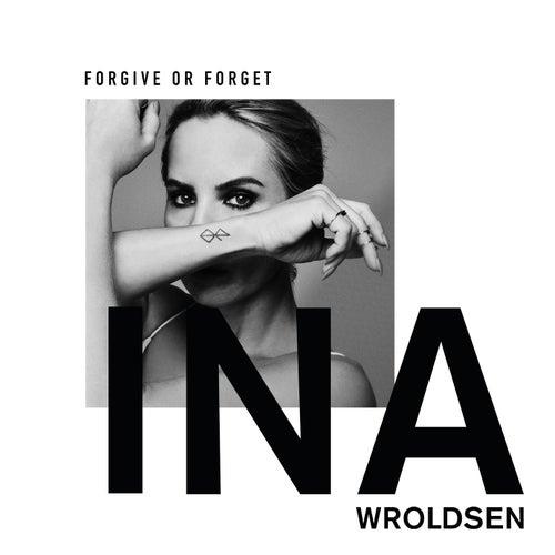 Forgive or Forget de Ina Wroldsen