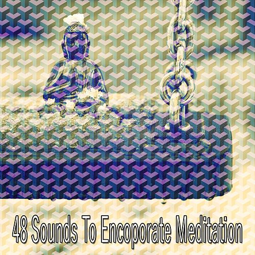 48 Sounds to Encoporate Meditation von Entspannungsmusik