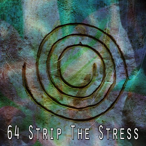 64 Strip the Stress von Yoga Music