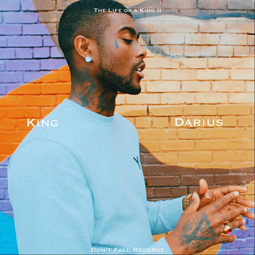 The Life of a King II by King Darius
