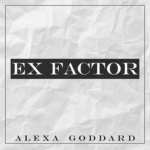 Ex Factor by Alexa Goddard