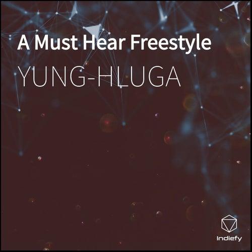 A Must Hear Freestyle de Yung-Hluga