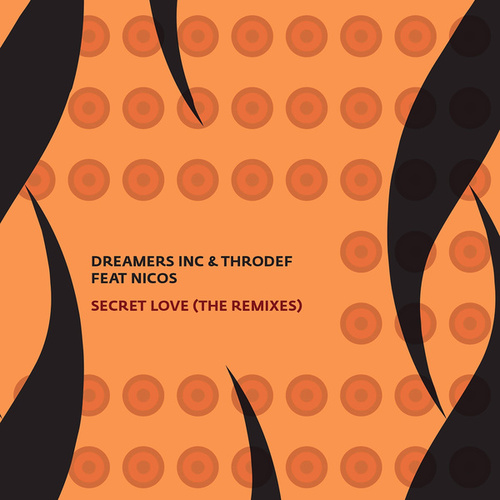 "Dreamers Inc.: ""Secret Love (The Remixes)"""
