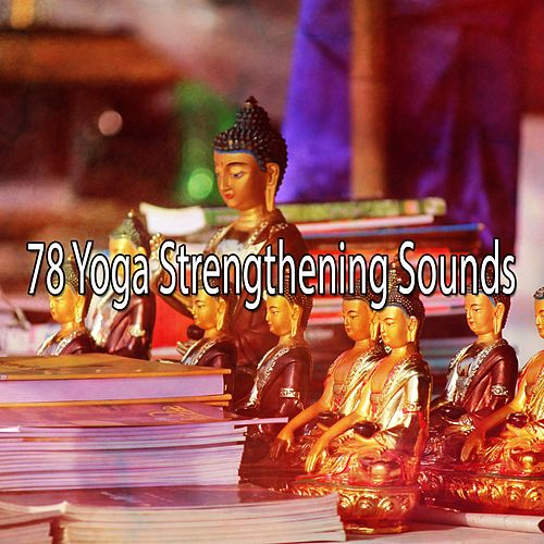 78 Yoga Strengthening Sounds by Asian Traditional Music
