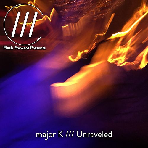 Unraveled by major K
