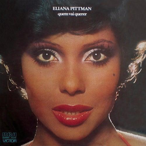 Quem Vai Querer de Eliana Pittman