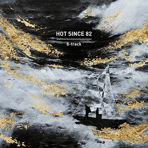 8-Track by Hot Since 82