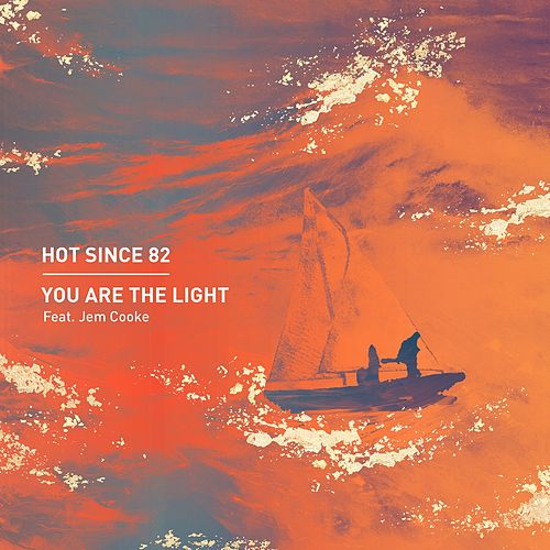 You Are the Light von Hot Since 82