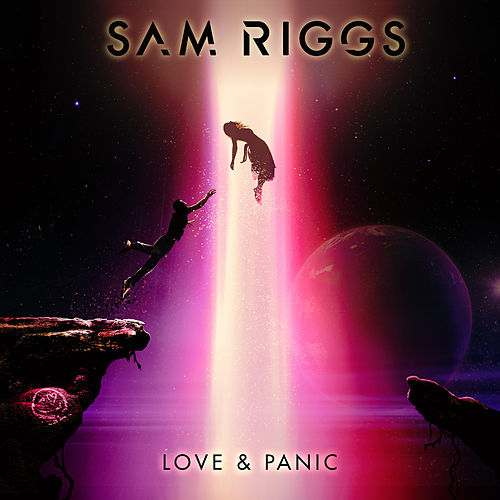 Love & Panic by Sam Riggs