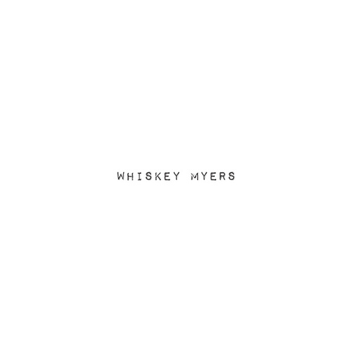 Whiskey Myers by Whiskey Myers