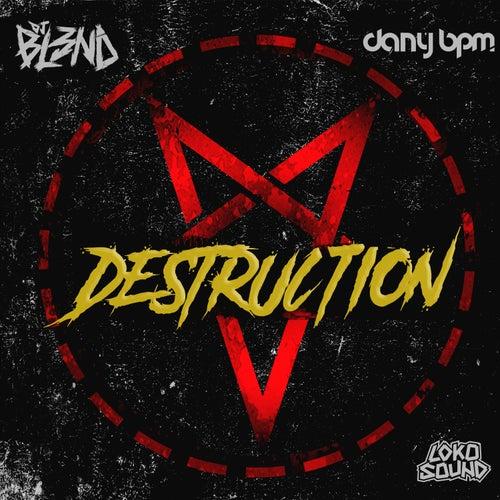 Destruction by Dany BPM