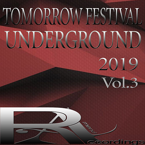 TOMORROW FESTIVAL UNDERGROUND 2019, Vol.3 by Various