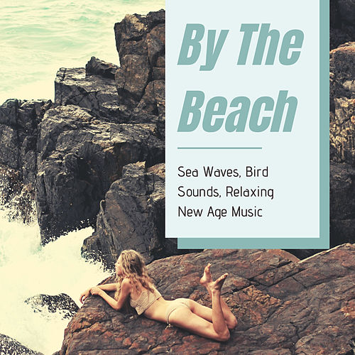 By The Beach: Sea Waves, Bird Sounds, Relaxing New Age Music de Nature Sound Collection