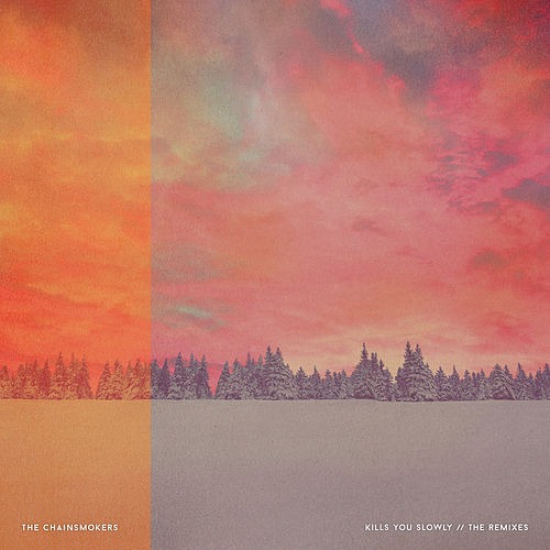 Kills You Slowly - The Remixes von The Chainsmokers