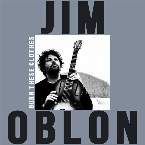 Burn These Clothes de Jim Oblon
