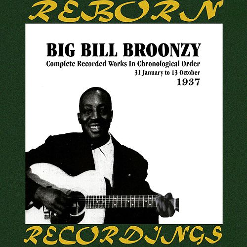 In Chronological Order (1937) (HD Remastered) by Big Bill Broonzy
