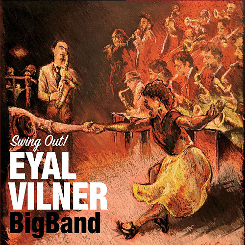 Swing Out! von Eyal Vilner Big Band