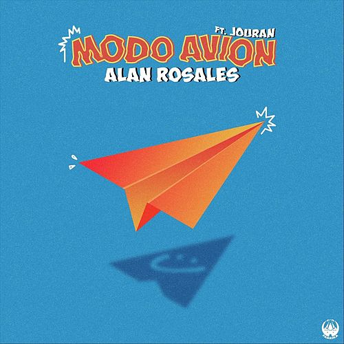 Modo Avión (feat. Jouran) by Alan Rosales