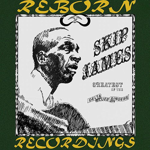 Greatest of the Delta Blues Singers (HD Remastered) by Skip James