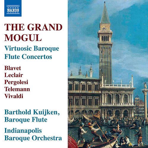 The Grand Mogul: Virtuosic Baroque Flute Concertos by Barthold Kuijken