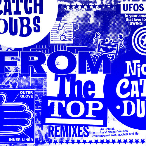 From The Top (Remixes) by Nick Catchdubs
